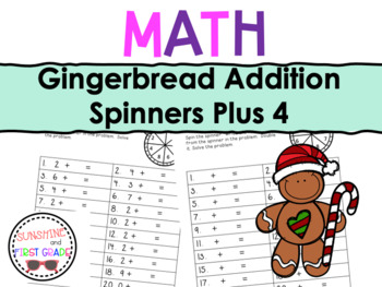 Gingerbread Addition Spinners Plus 4