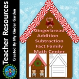 Gingerbread Addition Subtraction Fact Family Math Center