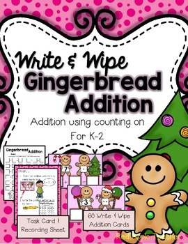 Gingerbread Addition--Write & Wipe Math Center for K-2