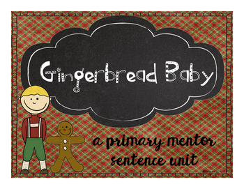 Gingerbread Baby: A Primary Mentor Sentence Unit