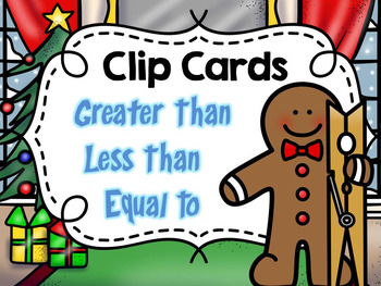 Gingerbread Clip Cards - Greater Than, Less Than, Equal To