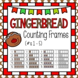 Gingerbread Counting Frames - Number Identification 1 - 5