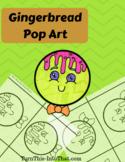 Gingerbread Cuties - Cute Pop Art Activity - Collaborative Art