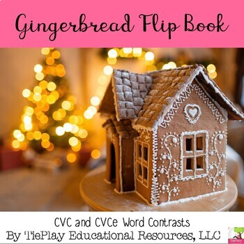 Gingerbread Flip Books CVC and CVCE Contrasts Phonics Activity