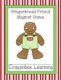 Gingerbread Friend Magnet Game - Learning Center