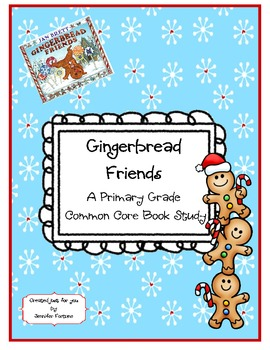 Gingerbread Friends ~ A Book Study to Support Common Core