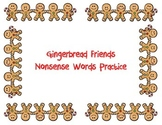 Gingerbread Friends Nonsense Word Fluency Center