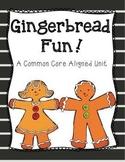 Gingerbread Fun - A Common Core Aligned Unit