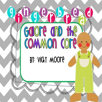 Gingerbread Galore and the Common Core
