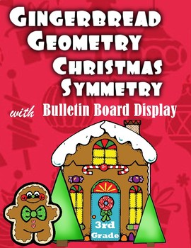 Gingerbread Geometry and Christmas Symmetry with Bulletin Board Display: 3rd
