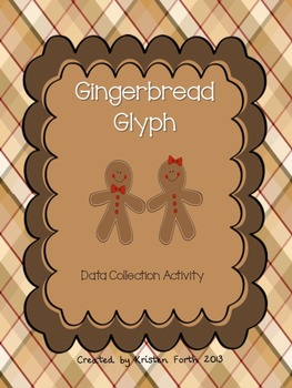 Gingerbread Glyph and Data Collection