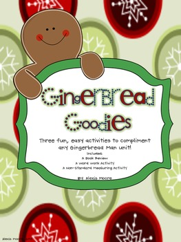 Gingerbread Goodies - 3 Fun, Easy Activities to Support Common Core