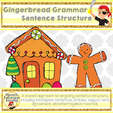 Gingerbread Grammar: Sentence Structure - Leveled