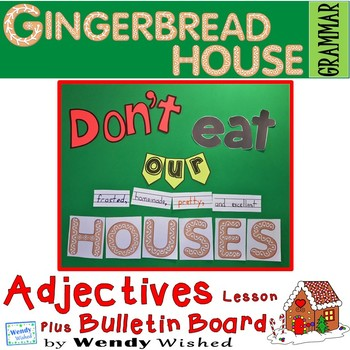 Gingerbread House Adjective ELA Grammar Lesson and Bulletin Board Saying