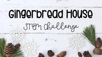 Gingerbread House Building - Winter STEM Challenge (Editable)