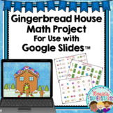 Gingerbread House Math Project Using Google Slides™   Distance Learning