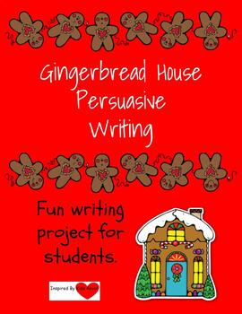 Gingerbread House Persuasive Writing