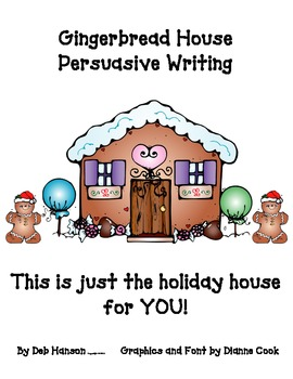 Gingerbread House Persuasive Writing Craftivity