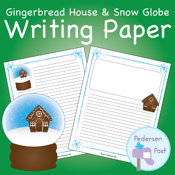 Gingerbread House and Snow Globe Writing Paper
