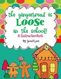 Gingerbread LOOSE in the School! A Subtraction Scavenger Hunt!