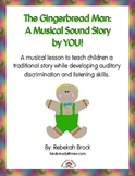 Gingerbread Man: A Musical Sound Story Created by YOU!