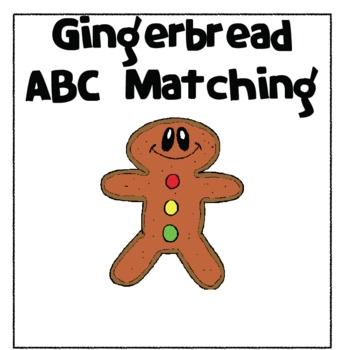 Gingerbread Man ABC Matching