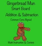 Gingerbread Man Addition & Subtraction for the Smart Board