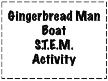 Gingerbread Man Boat STEM Activity