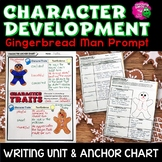 Character Development: Gingerbread Man Writing Unit & Anchor Chart