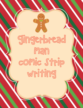 Gingerbread Man Comic Strip/Writing Prompt