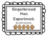 Gingerbread Man Experiment