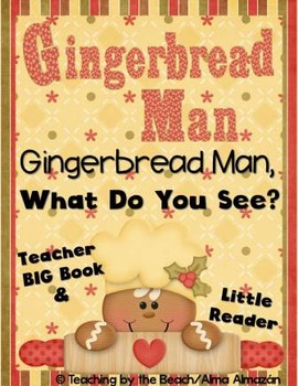 Gingerbread Man, Gingerbread Man, What Do You See Teacher Book and Little Reader