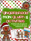 Gingerbread Man Glyph & Activities (crafts, graphs, writing, and much more)