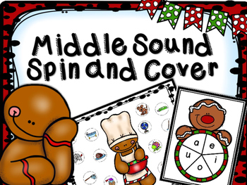 Gingerbread Man Literacy Center- Middle Sound Spin and Cover