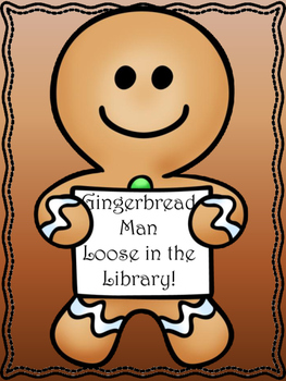 Gingerbread Man Loose in the....Library!
