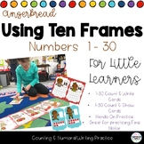 Gingerbread Man Math - 10, 20, 30 Frames - Number ID - 1:1 Correspondence