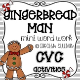 Gingerbread Man: Mini Word Work for CVC Words