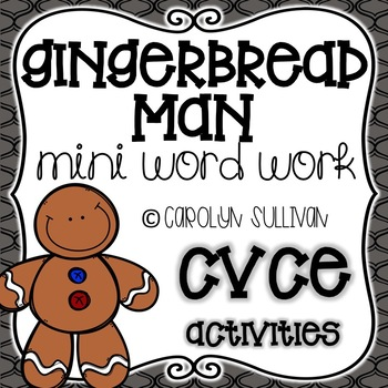 Gingerbread Man: Mini Word Work for CVCE Words