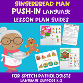 Gingerbread Man PUSH-IN Language Lesson Plan Guides