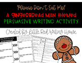 Persuasive Letter Writing: Gingerbread Man Theme