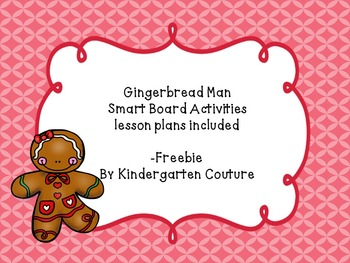 Gingerbread Man SMART Board Activities and Lesson Plan Ideas -Freebie