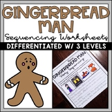 Gingerbread Man Story Sequencing and Writing Worksheets Differentiated