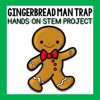 Gingerbread Man Trap - STEM Activity