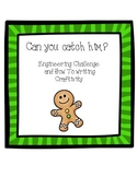 Gingerbread Man Trap STEM activity and How To Writing Craftivity