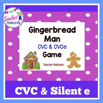 Gingerbread Man Activities CVC & SILENT E GAME