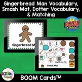Gingerbread Man Vocabulary, Smash Mat, Dotter Vocabulary, and Matching BOOM Card