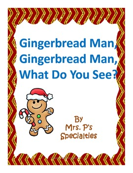 Gingerbread Man What Do You See? Emergent reader