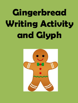 Gingerbread Man Writing and Glyph Activity