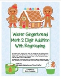 """""""Gingerbread Math"""" 2 Digit Addition Regrouping Common Core! (color & black line)"""