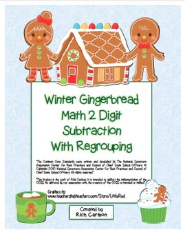 """""""Gingerbread Math"""" 2 Digit Subtraction Regrouping Common Core (color& blackline)"""